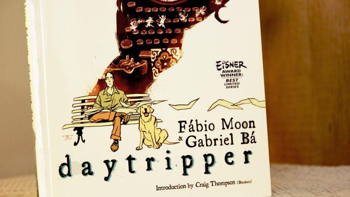 Daytripper: Úprimné rozjímanie o smrteľnosti